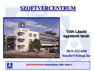 Tóth László egyetemi tanár 30-9-322-690 tlaszlo@bzlogi.hu