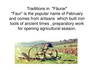For that is 28 days, or 29 in leap years, Faur is considered the younger brother of months.