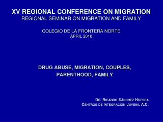 DRUG ABUSE, MIGRATION, COUPLES,  PARENTHOOD, FAMILY