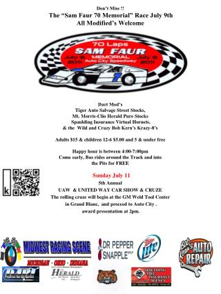 "Don't Miss !! The ""Sam Faur 70 Memorial"" Race July 9th All Modified's Welcome Saturday July 11 th"