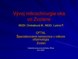 Vývoj mikrochirurgie oka vo Zvolene