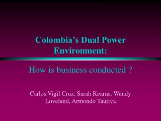 Colombia's Dual Power Environment: