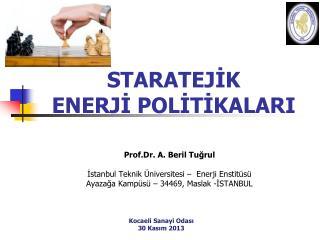 Prof.Dr. A. Beril Tuğrul İstanbul Teknik Üniversitesi –  Enerji Enstitüsü