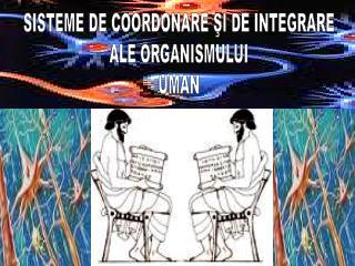 SISTEME DE COORDONARE ?I DE INTEGRARE ALE ORGANISMULUI UMAN
