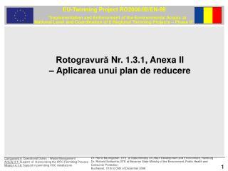 Rotogravură  Nr. 1.3.1, Anexa II  – Aplicarea unui plan de reducere