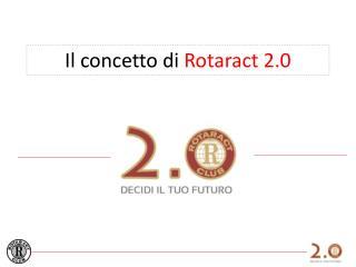 Il concetto di  Rotaract  2.0