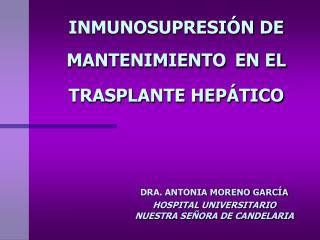 INMUNOSUPRESI�N DE MANTENIMIENTO EN EL TRASPLANTE HEP�TICO