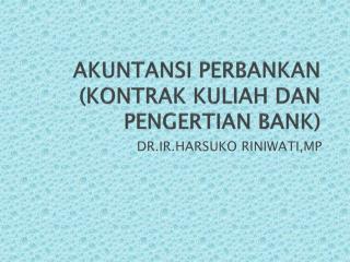 AKUNTANSI PERBANKAN (KONTRAK KULIAH DAN PENGERTIAN BANK)