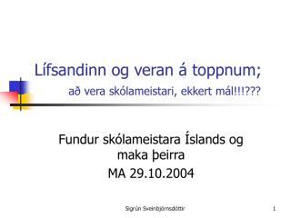 Lífsandinn og veran á toppnum; að vera skólameistari, ekkert mál!!!???
