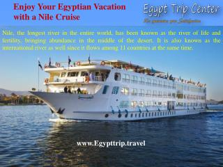 Enjoy Your Egyptian Vacation with a Nile Cruise