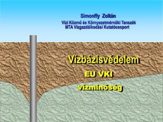 Vízbázisvédelem  EU VKI      vízminőség