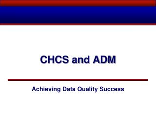 CHCS and ADM
