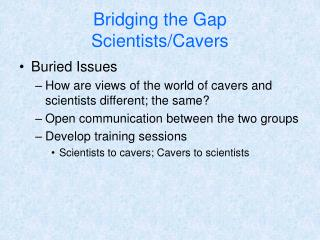 Bridging the Gap Scientists/Cavers