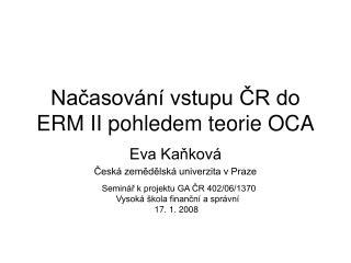 Načasování vstupu ČR do ERM II pohledem teorie OCA