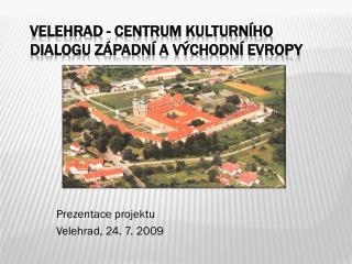Velehrad - Centrum kulturního dialogu západní a východní Evropy