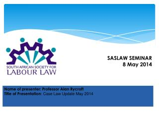 Name of presenter: Professor Alan Rycroft Title of Presentation :  Case Law Update May 2014
