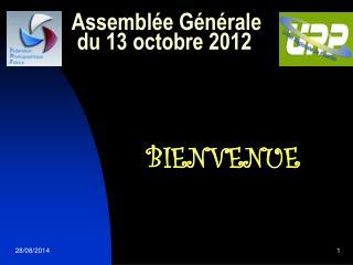 Assemblée Générale  du 13 octobre 2012