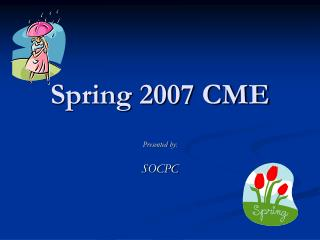 Spring 2007 CME