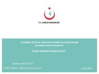 T.C. SAĞLIK BAKANLIĞI Çanakkale İli Kamu Hastaneleri Birliği Genel Sekreterliği
