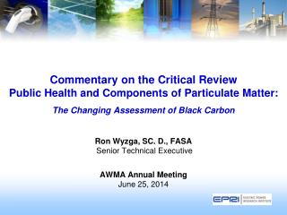 Ron Wyzga, SC. D., FASA   Senior Technical Executive AWMA Annual Meeting June 25, 2014