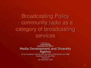 Broadcasting Policy  - community radio as a category of broadcasting services