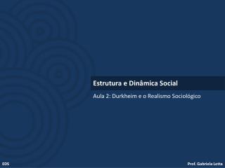 Aula 2: Durkheim e o Realismo Sociol�gico