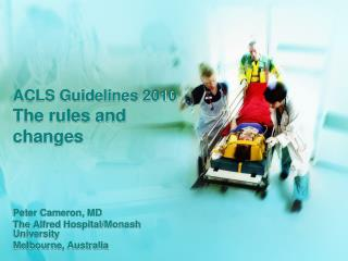 ACLS Guidelines 2010 The rules and changes