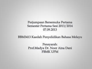 Perjumpaan Bersemuka Pertama Semester  Pertama Sesi 2013/2014 07.09.2013