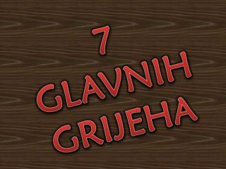 7 GLAVNIH GRIJEHA