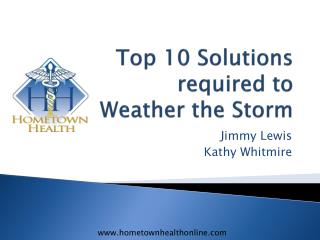 Top 10 Solutions required to  Weather the Storm