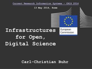 Infrastructures for Open, Digital Science