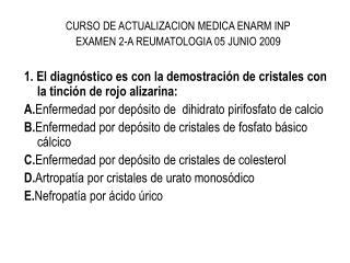 CURSO DE ACTUALIZACION MEDICA ENARM INP EXAMEN 2-A REUMATOLOGIA 05 JUNIO 2009