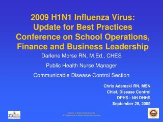 Chris Adamski RN, MSN  Chief, Disease Control   DPHS - NH DHHS September 25, 2009