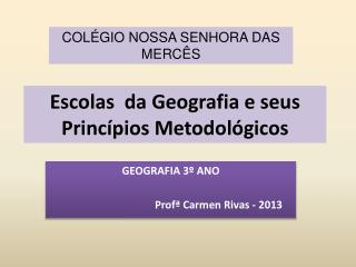 Escolas  da Geografia e seus Princípios Metodológicos
