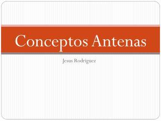 Conceptos Antenas