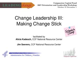 Change Leadership III: Making Change Stick