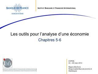 Les outils pour l'analyse d'une économie Chapitres  5-6