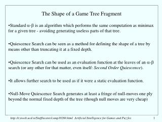 The Shape of a Game Tree Fragment