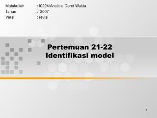 Pertemuan 21-22 Identifikasi model