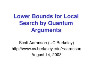 Lower Bounds for Local Search by Quantum Arguments