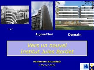 Vers un nouvel  Institut Jules Bordet