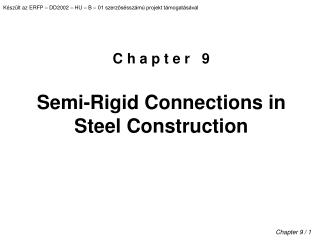 C h a p t e r    9 Semi-Rigid Connections in Steel Construction