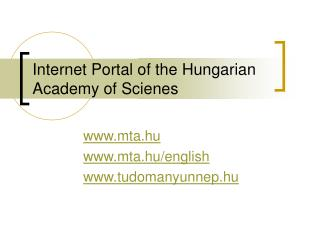 Internet Portal of the Hungarian Academy of Scienes