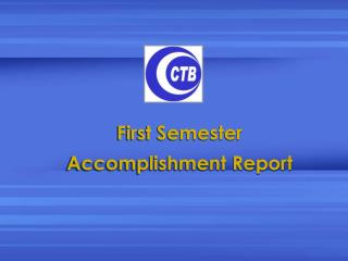 First Semester  Accomplishment Report