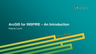 ArcGIS for INSPIRE – An Introduction