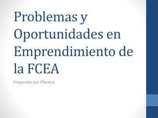 Problemas y Oportunidades en Emprendimiento de la FCEA