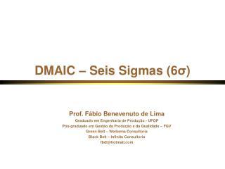 DMAIC – Seis Sigmas (6 σ )