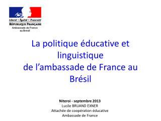 La politique éducative et linguistique  de l'ambassade de France au Brésil