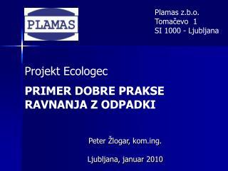 Projekt Ecologec PRIMER DOBRE PRAKSE RAVNANJA Z ODPADKI