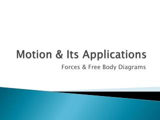 Motion & Its Applications